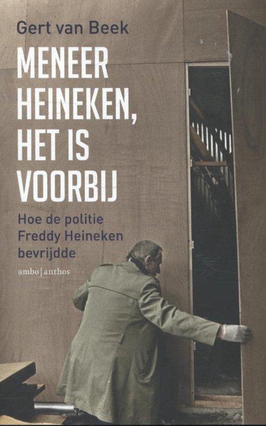 Meneer Heineken, het is voorbij - Gert van Beek |