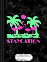 Staycation Composition Notebook