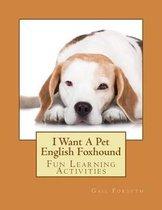 I Want a Pet English Foxhound