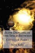 Slow Dancing in the Space Between