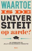 Waartoe is de universiteit op aarde?