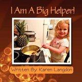 I Am a Big Helper!