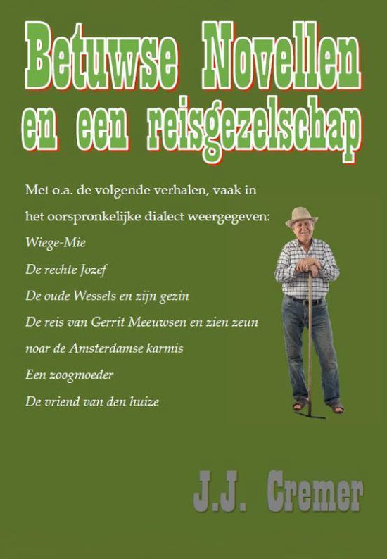 Betuwse Novellen en een Reisgezelschep - Jan Jacob Cremer |
