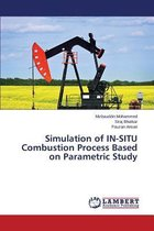 Simulation of In-Situ Combustion Process Based on Parametric Study