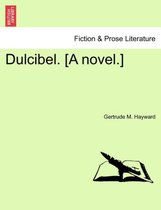 Dulcibel. [A Novel.]