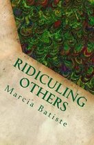 Ridiculing Others