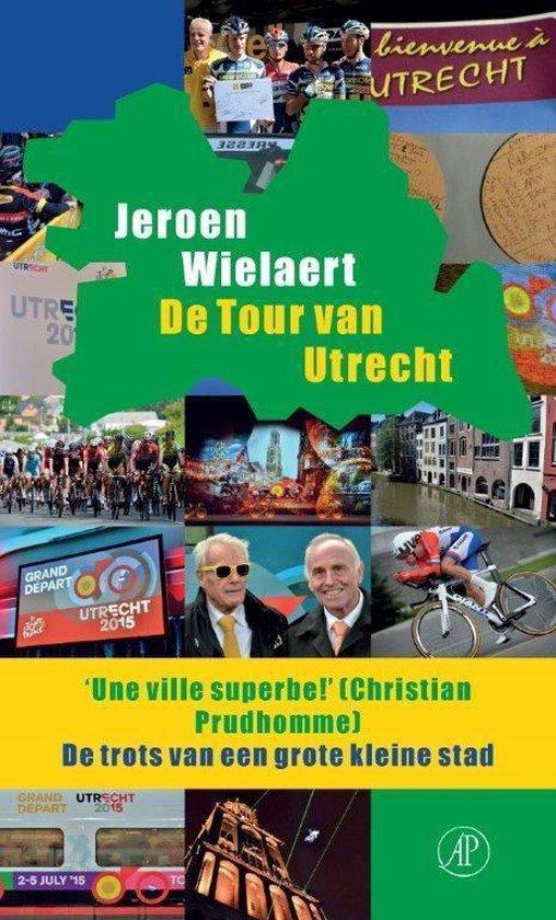 De Tour van Utrecht - Jeroen Wielaert | Readingchampions.org.uk