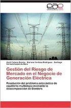 Gestion del Riesgo de Mercado En El Negocio de Generacion Electrica