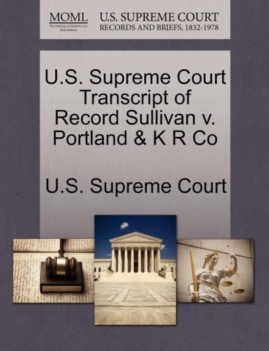U.S. Supreme Court Transcript of Record Sullivan V. Portland & K R Co
