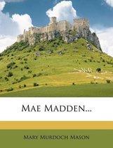 Mae Madden...