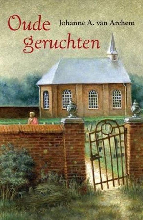 Oude Geruchten - Johanne A. van Archem  
