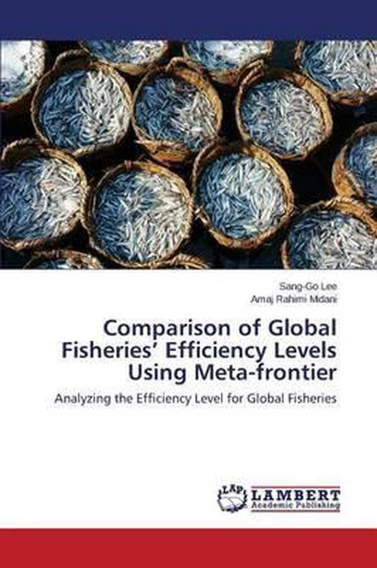 Comparison of Global Fisheries' Efficiency Levels Using Meta-Frontier