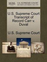 U.S. Supreme Court Transcript of Record Carr V. Duval