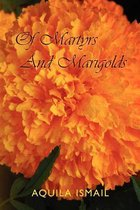 Of Martyrs and Marigolds