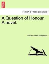 A Question of Honour. a Novel. Vol. III