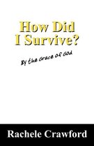 How Did I Survive?