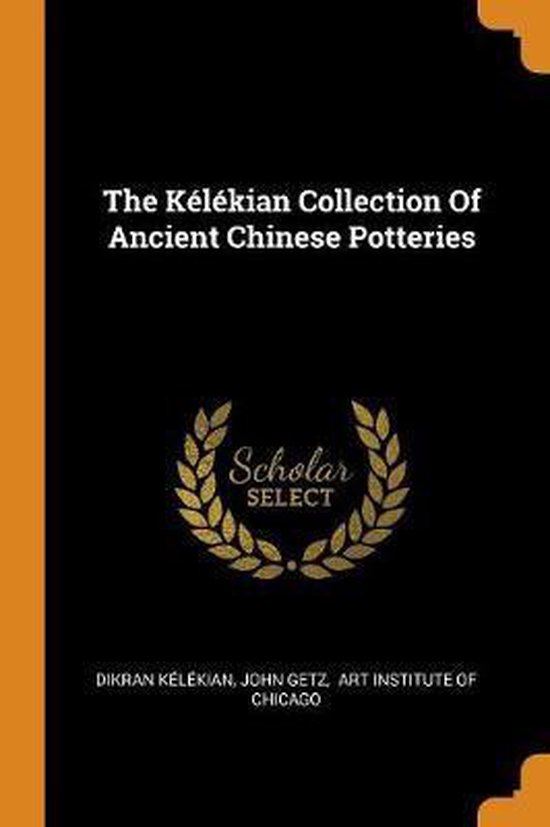 The K l kian Collection of Ancient Chinese Potteries