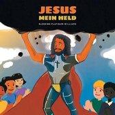 Jesus, Mein Held