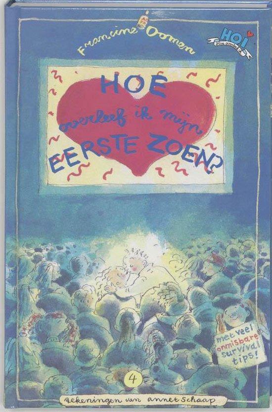 Boek cover Hoe Overleef Ik Mijn Eerste Zoen van Francine Oomen (Hardcover)