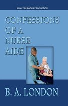 Confessions of a Nurse Aide