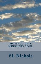 Musings of a Mindless Soul