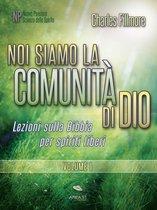 Noi siamo la comunità di Dio Volume 1