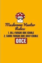 Mushroom Hunter Rules... Some Funghi Are Only Edible Once