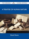 A Treatise of Human Nature - The Original Classic Edition