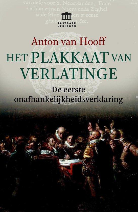 Boek cover Het Plakkaat van Verlatinge van Anton van Hooff (Onbekend)