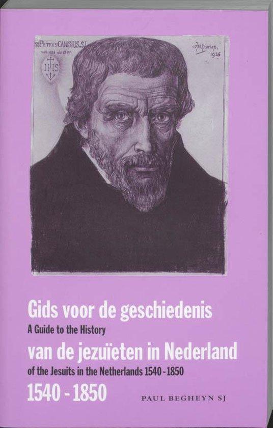 Gids Voor De Geschiedenis Van De Jezuieten In Nederland 1540-1850 - Paul Begheyn |
