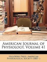 American Journal of Physiology, Volume 41