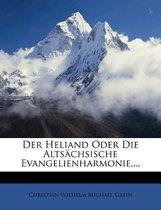Der Heliand Oder Die Alts Chsische Evangelienharmonie, ...