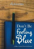 Don't Be Feeling Blue