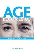 Age Becomes Us