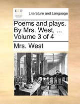 Poems and Plays. by Mrs. West, ... Volume 3 of 4