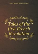 Tales of the First French Revolution