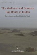 The Medieval and Ottoman Hajj Route in Jordan