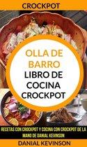 Crockpot: Olla De Barro: Libro de cocina Crockpot: recetas con Crockpot y cocina con Crockpot de la mano de Danial Kevinson
