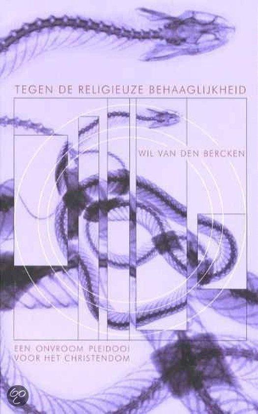 Tegen De Religieuze Behaaglijkheid - Wil van den Bercken pdf epub