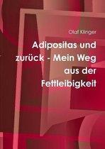Adipositas Und Zuruck - Mein Weg Aus Der Fettleibigkeit