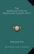 The American Tars in Tripolitan Slavery (1911)