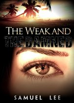 The Weak and The Damned