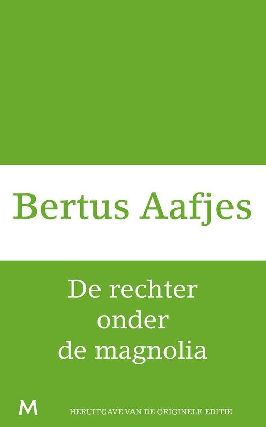 De rechter onder de magnolia - Bertus Aafjes |