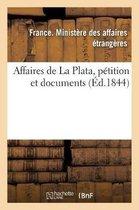 Affaires de La Plata, petition et documents