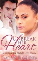 Unbreak Her Heart