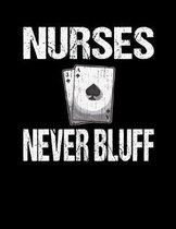 Nurses Never Bluff