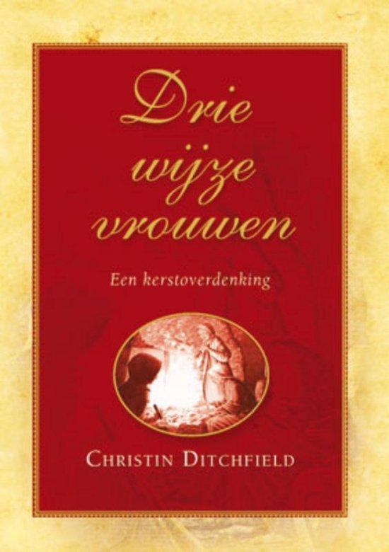 Drie wijze vrouwen - Christin Ditchfield |