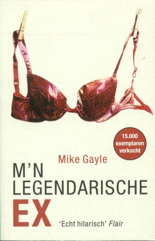 M'n legendarische ex - Mike Gayle |