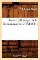 Histoire Pittoresque de la Franc-Ma�onnerie (�d.1844)