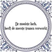 Tegeltje met Spreuk (Tegeltjeswijsheid): De mooiste lach, heeft de meeste tranen verwerkt + Kado verpakking & Plakhanger